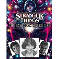STRANGER THINGS Dots Line Spirals Coloring Book: TV Series Spiroglyphics Coloring Books For Adults And Kids