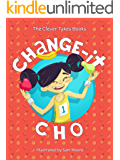 Change-it Cho (The Clever Tykes Books)