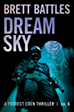 Dream Sky (A Project Eden Thriller Book 6)