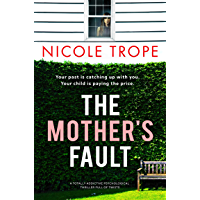 The Mother's Fault: A totally addictive psychological thriller full of twists
