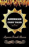 American Fairy Tales: By Lyman Frank Baum -