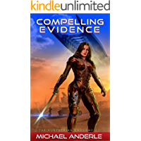 Compelling Evidence (The Kurtherian Endgame Book 2)
