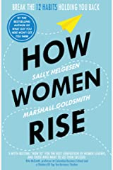 How Women Rise: Break the 12 Habits Holding You Back Kindle Edition
