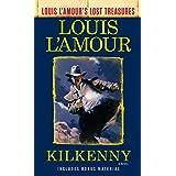 Kilkenny (Louis L'Amour's Lost Treasures): A Novel