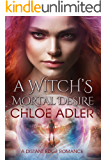 A Witch's Mortal Desire: A Paranormal Romance (Love on the Edge Book 1)