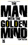 The Man with the Golden Mind: A Detective Maier Mystery (The Detective Maier Mystery Series Book 2)