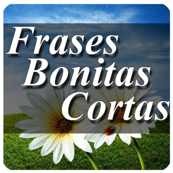Amazoncom Frases Bonitas Cortas Appstore For Android