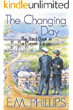The Changing Day: The Final Book in a Cornish Trilogy