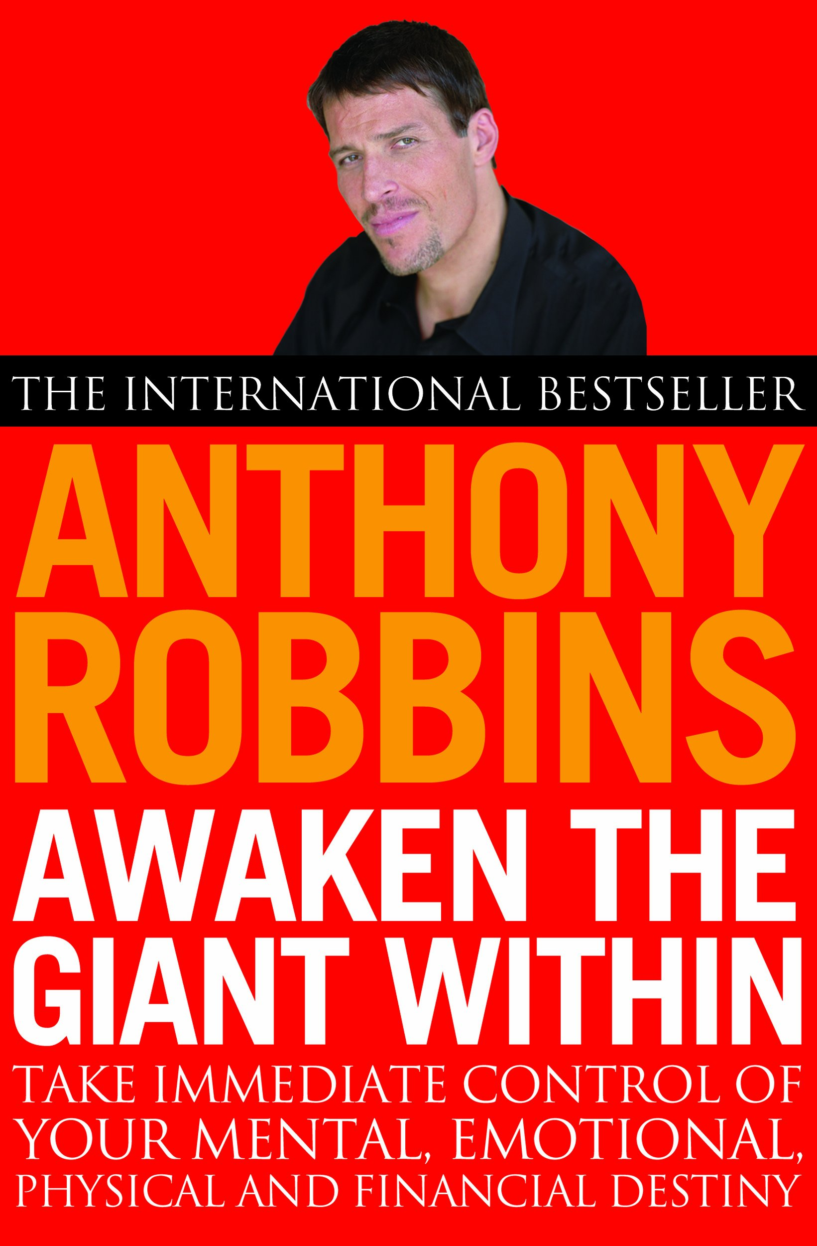 Awaken The Giant Within: How to Take Immediate Control of Your Mental, Emotional, Physical and Financial Life: Amazon.co.uk: Robbins, Tony: 9780743409384: Books