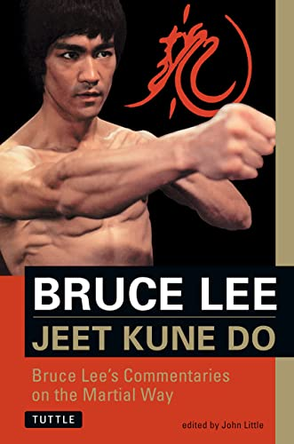 Bruce Lee Jeet Kune Do: Bruce Lee's Commentaries on the Martial Way (The Brue Lee Library; Vol 3)
