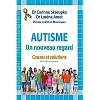 Autisme, un nouveau regard - Causes et Solutions