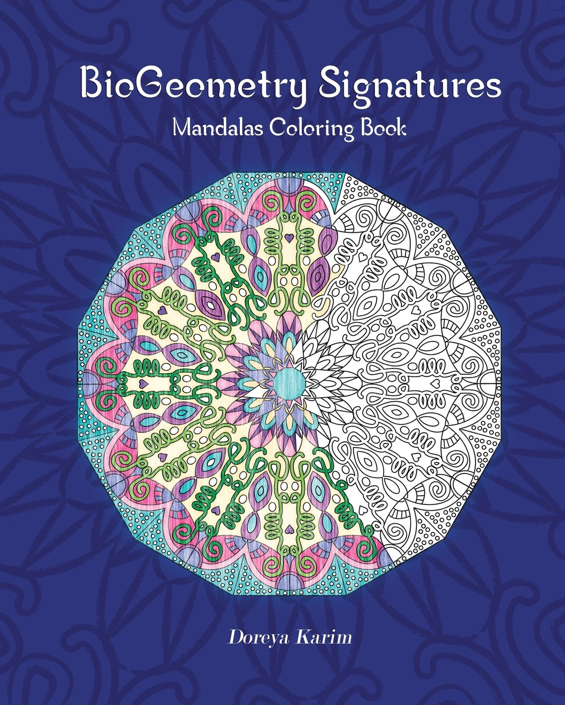 Amazon.com: BioGeometry Signatures Mandalas Coloring Book (9781533347121):  Karim, Doreya: Books