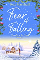 Fear of Falling: An uplifting tale of hope and persistence (Secrets in the Snow Book 1) Kindle Edition