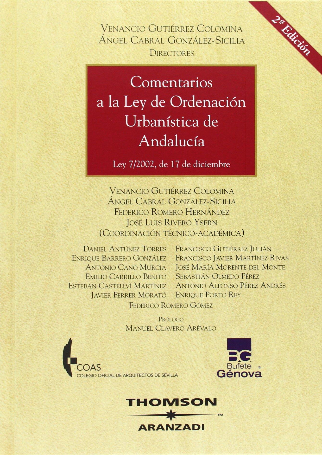Comentarios a la Ley de Ordenación Urbanistica de Andalucía - Ley número 7/2002, de 17 de diciembre (Gran Tratado)