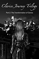 Clarice Journey Trilogy Part 2: The Transformation of Clarice Books 4-6 Kindle Edition