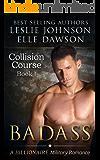Badass - Collision Course (Book 1): A Billionaire Military Romance
