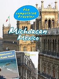 The Compulsive Traveler – Michoacan Mexico