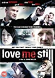 Love Me Still [DVD] [2008]