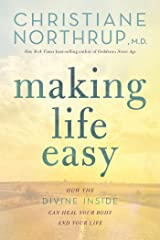 Making Life Easy: How the Divine Inside Can Heal Your Body and Your Life Paperback