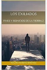 Los exiliados: Fines y reinicios de la Tierra 2 (Spanish Edition) Kindle Edition