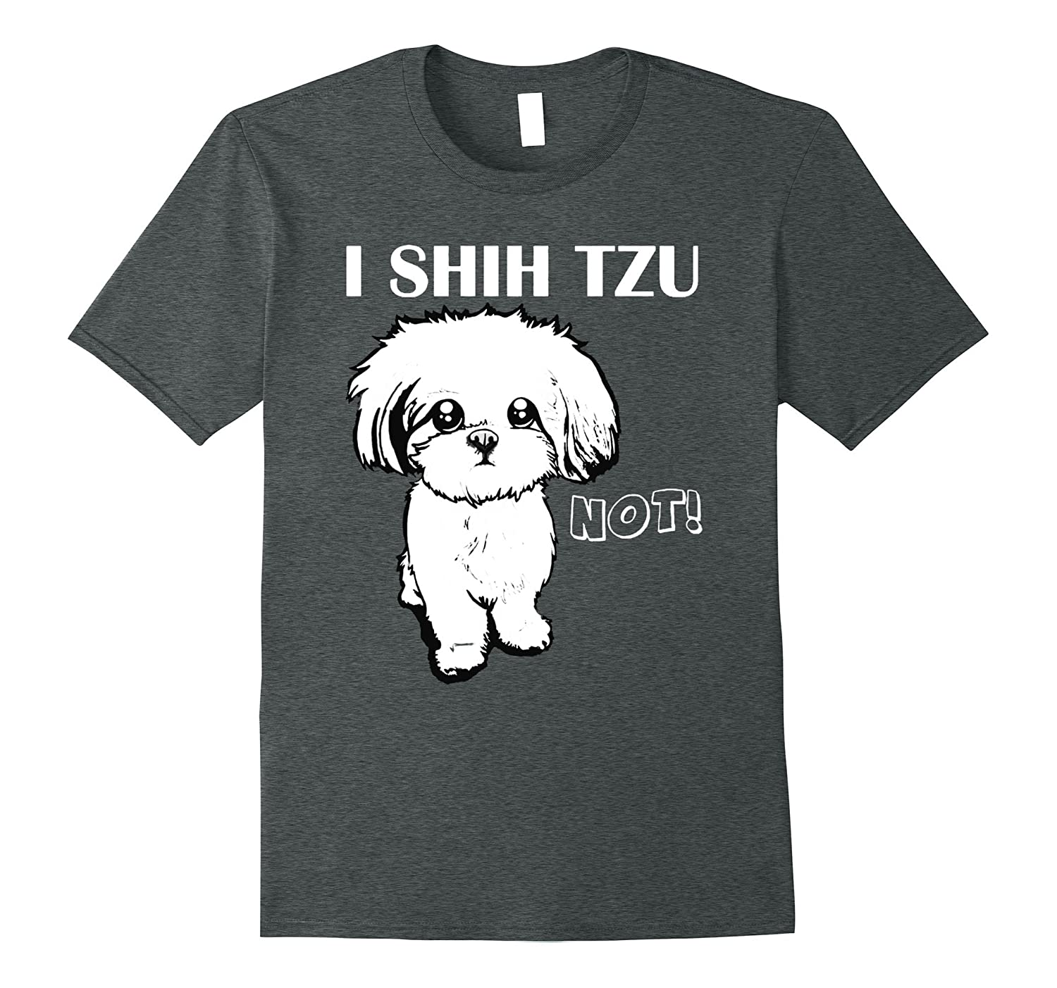i shih tzu not shirt i shih tzu not t shirt funny puppy lover shitzu pet tee 9462