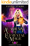 Forbidden Bond (Academy of Elemental Magic Book 2)