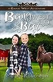 Being West is Best (A Ginnie West Adventure Book 4)