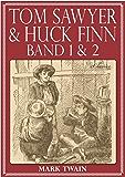 Tom Sawyer & Huck Finn (Beide Bände) (Illustriert)
