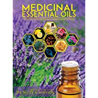 Medicinal Essential Oils: The Science and Practice of Evidence-Based Essential Oil...