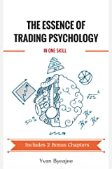 The essence of trading psychology in one skill Kindle Edition