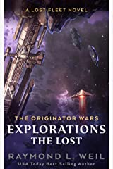 The Originator Wars Explorations: The Lost: A Lost Fleet Novel Kindle Edition