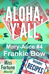 Aloha, Y'all (Miss Fortune World: The Mary-Alice Files Book 4) Kindle Edition
