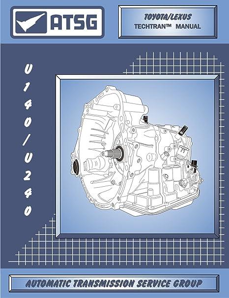 Amazon com: ATSG TMU140E240E Technical Manual U140E U241E