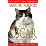 Making Rounds with Oscar (The Extraordinary Gift of an Ordinary Cat)