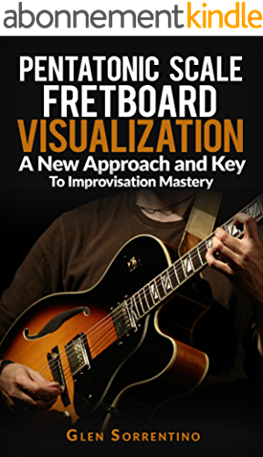 Guitar: Pentatonic Scale Fretboard Visualization, A New Approach and Key to Improvisation Mastery  Volume 1 (English Edition)