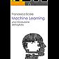 Machine Learning - una introduzione dettagliata: Un libro destinato a chi vuol addentrarsi nello studio del machine learning