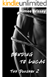 Bending to Lucas (The Dungeon Book 2)