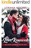 Love Renewed (Second Chance With You Book 2)