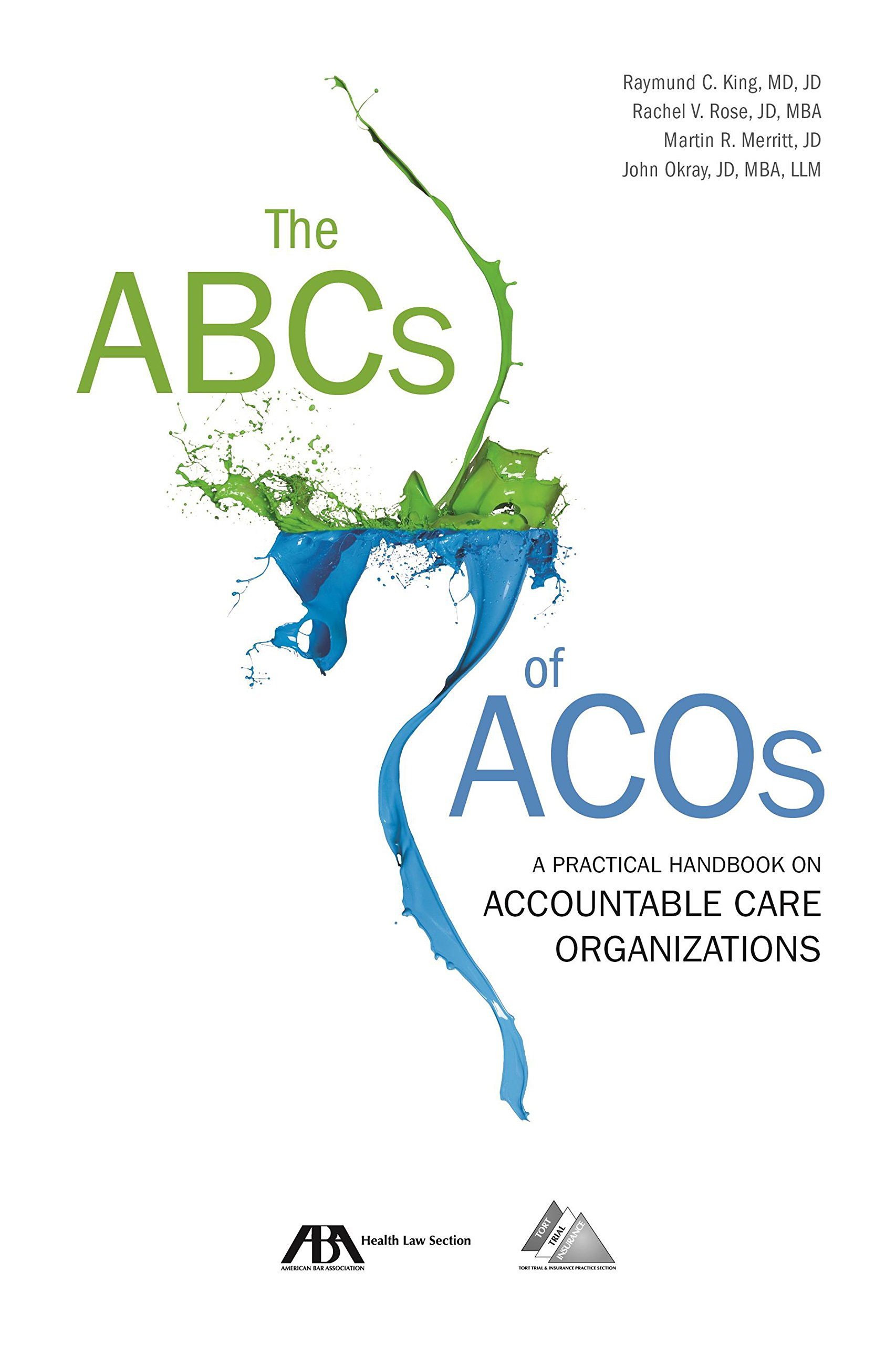 The ABCs of ACOs: A Practical Handbook on Accountable Care
