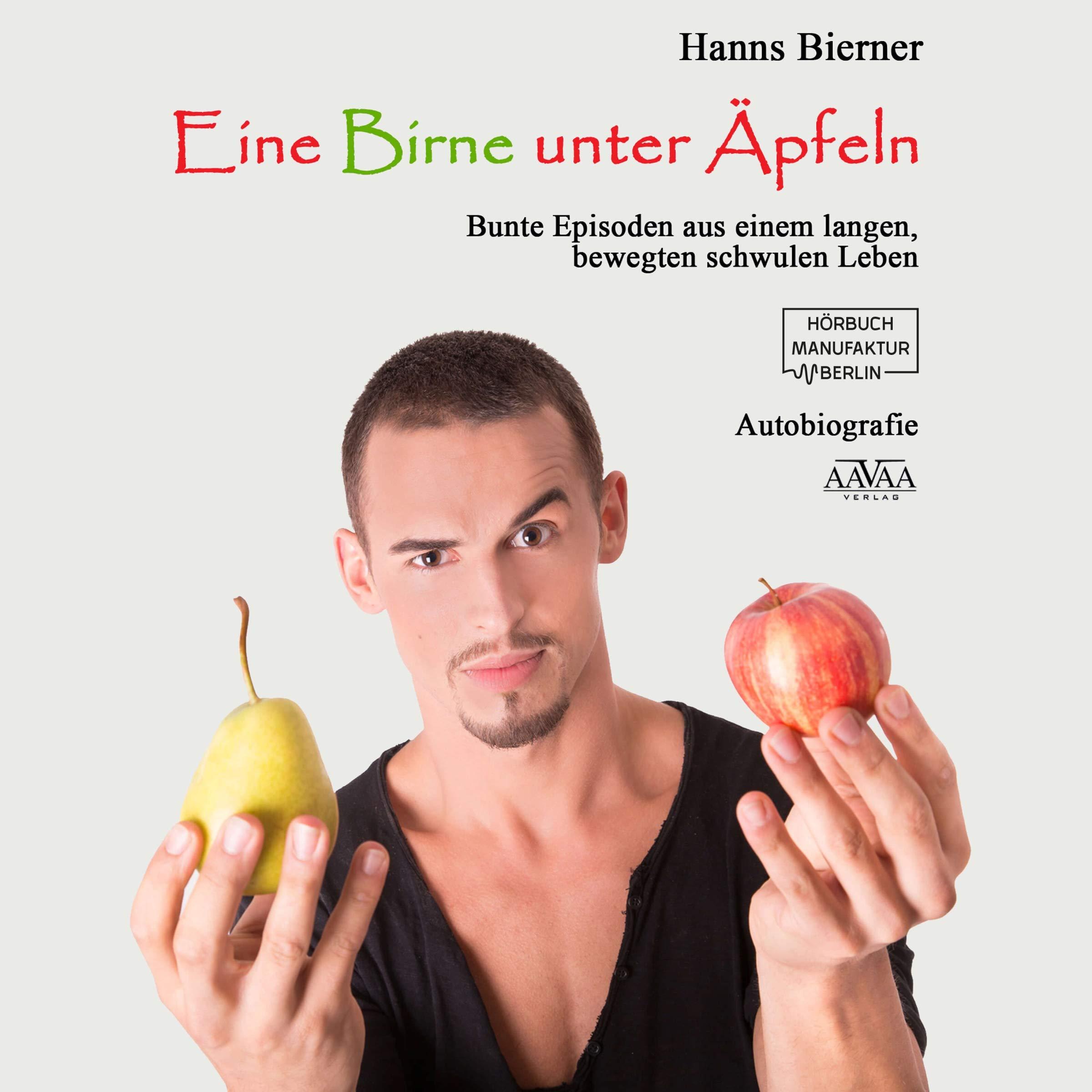 Eine Birne Unter Äpfeln  Bunte Episoden Aus Einem Langen Bewegten Schwulen Leben