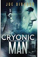 Cryonic Man: A Paranormal Affair Kindle Edition