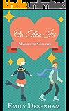 On Thin Ice (Ranchette Novelette Book 1)