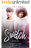 The Switch: A Friends To Lovers Romance