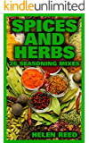 Spices And Herbs: 26 Seasoning Mixes: (Herb Mixes, Herb Growing)