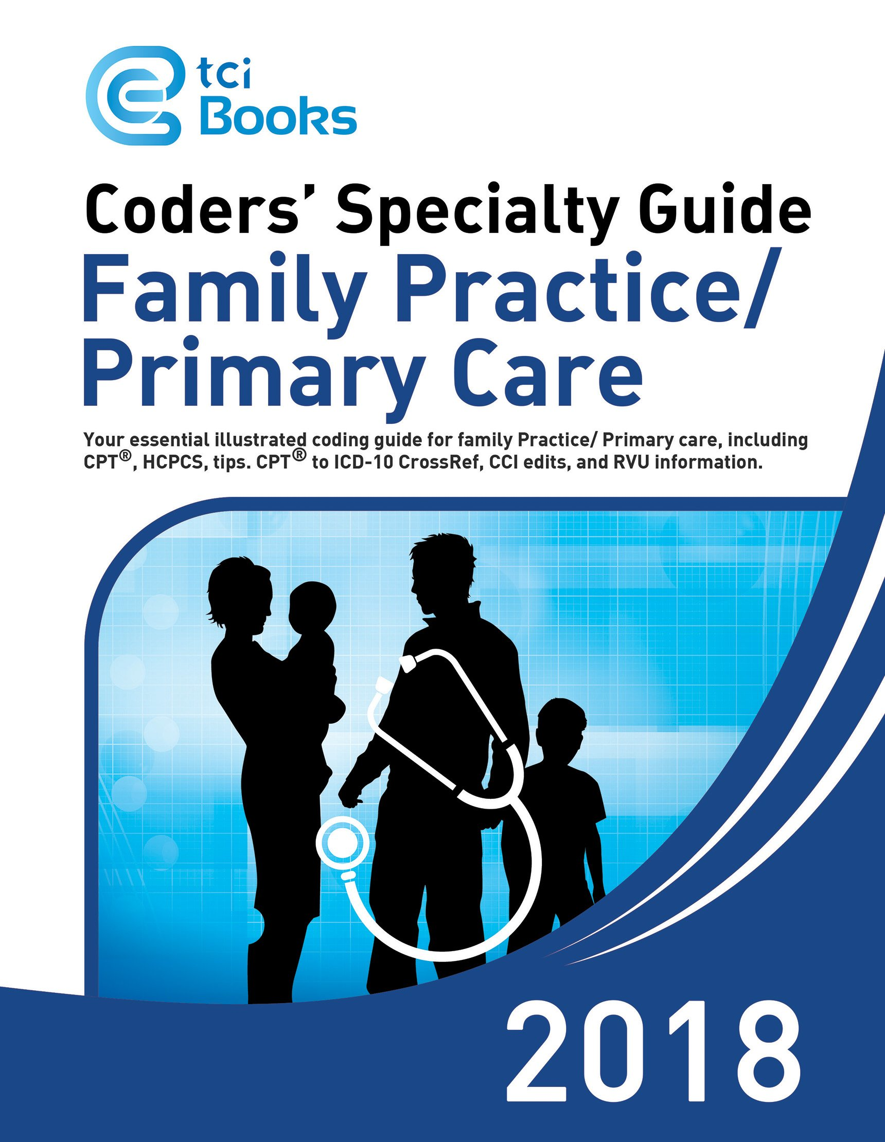 Coders' Specialty Guide 2018: Family Practice / Primary Care
