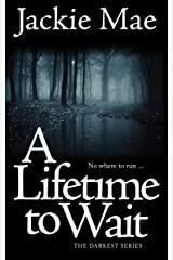 A Lifetime to Wait THE DARKEST SERIES Kindle Edition
