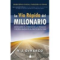 La vía rápida del millonario (Portada puede variar): Descubre el código de la riqueza y sé rico durante el resto de tu vida