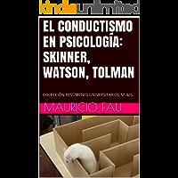 EL CONDUCTISMO EN PSICOLOGÍA: SKINNER, WATSON, TOLMAN: COLECCIÓN RESÚMENES UNIVERSITARIOS Nº 425