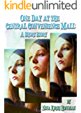 One Day at the Central Convenience Mall: A Short Story