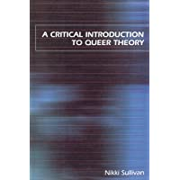 A Critical Introduction to Queer Theory